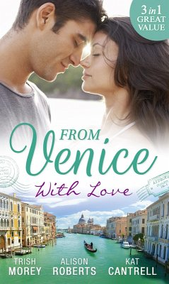 From Venice With Love: Secrets of Castillo del Arco (Bound by his Ring, Book 1) / From Venice with Love / Pregnant by Morning (eBook, ePUB) - Morey, Trish; Roberts, Alison; Cantrell, Kat