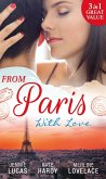From Paris With Love: The Consequences of That Night / Bound by a Baby / A Business Engagement (eBook, ePUB)