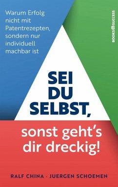 Sei du selbst, sonst geht's dir dreckig! (eBook, ePUB) - China, Ralf; Schoemen, Juergen