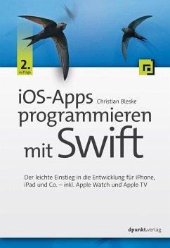 iOS-Apps programmieren mit Swift (eBook, PDF) - Bleske, Christian