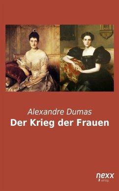 Der Krieg der Frauen (eBook, ePUB) - Dumas, Alexandre