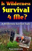 Is Wilderness Survival 4 Me? (A Wilderness Survival Topic, #1) (eBook, ePUB)