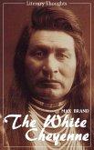 The White Cheyenne (Max Brand) (Literary Thoughts Edition) (eBook, ePUB)