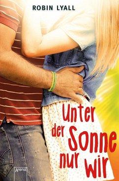 Unter der Sonne nur wir (eBook, ePUB) - Robin Lyall