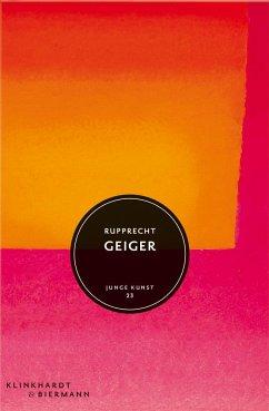 Rupprecht Geiger - Düchting, Hajo; Geiger, Julia