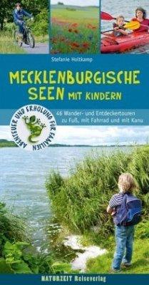 Wanderführer Mecklenburgische Seen mit Kindern - Holtkamp, Stefanie