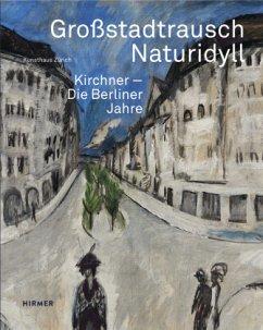 Großstadtrausch / Naturidyll - Kirchner, Ernst L.