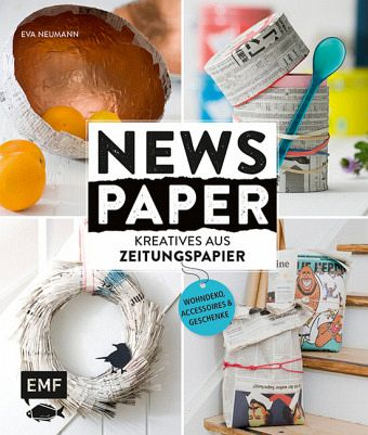 newspaper kreatives aus zeitungspapier von eva schneider. Black Bedroom Furniture Sets. Home Design Ideas