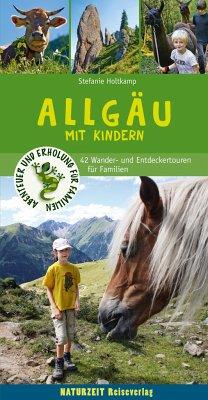 Wanderführer Allgäu - Mit Kindern - Holtkamp, Stefanie