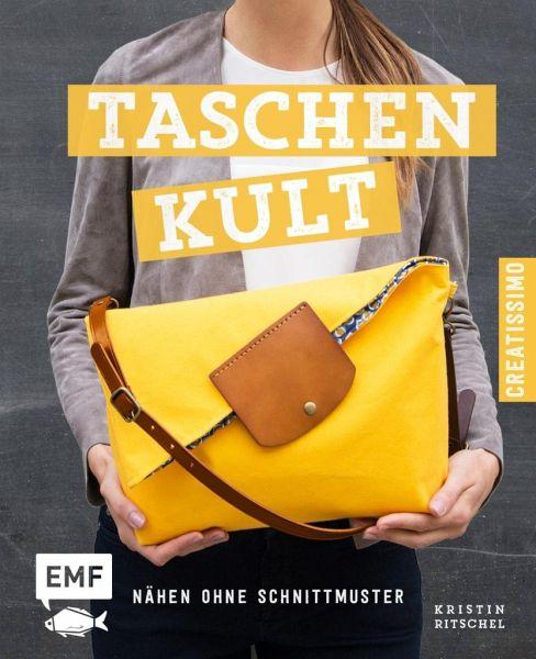Taschenkult - Nähen ohne Schnittmuster von Kristin Ritschel ...