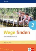 Wege finden. Arbeitsheft Klasse 2. Ausgabe Sachsen, Sachsen-Anhalt und Thüringen ab 2017