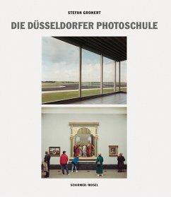 Die Düsseldorfer Photoschule - Gronert, Stefan