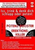 POTENZ-BOOSTER & EREKTIONS-KILLER - Iss, trink & denk dich schlapp oder potent