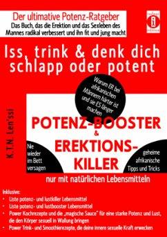 POTENZ-BOOSTER & EREKTIONS-KILLER - Iss, trink & denk dich schlapp oder potent - Len'ssi, K. T. N.