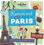 Lonely Planet Kinderreiseführer Komm mit nach Paris (Lonely Planet Kids)