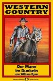 WESTERN COUNTRY 196: Der Mann im Dunkeln (eBook, ePUB)