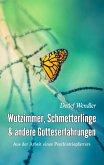 Wutzimmer, Schmetterlinge und andere Gotteserfahrungen (eBook, ePUB)
