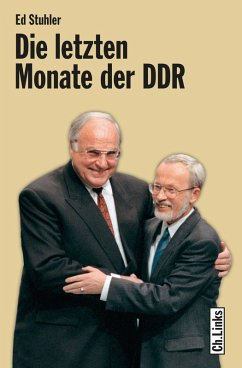 Die letzten Monate der DDR (eBook, ePUB) - Stuhler, Ed