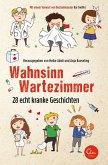 Wahnsinn Wartezimmer (eBook, ePUB)
