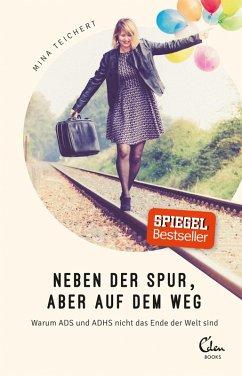 Neben der Spur, aber auf dem Weg (eBook, ePUB) - Teichert, Mina