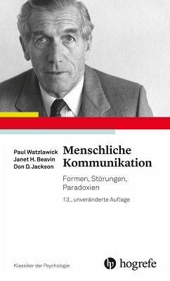 Menschliche Kommunikation (eBook, ePUB) - Beavin, Janet H.; Jackson, Don D.; Watzlawick, Paul