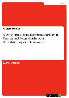 Rechtspopulistische Regierungsparteien in Ungarn und Polen. Gefahr oder Revitalisierung der Demokratie? (eBook, PDF)
