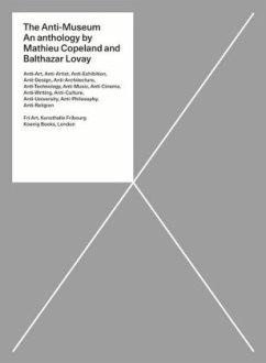 The Anti-Museum. An Anthology - Copeland, Mathieu; Lovay, Balthazar