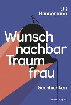 Wunschnachbar Traumfrau - Hannemann, Uli