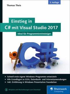 Einstieg in C# mit Visual Studio 2017 (eBook, e...