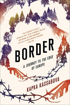 Border: A Journey to the Edge of Europe - Kassabova, Kapka