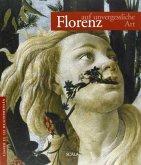 Florenz - auf unvergessliche Art