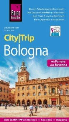 Reise Know-How CityTrip Bologna mit Ferrara und...