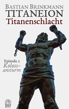 Titaneion Titanenschlacht - Episoda 2: Kolossansturm - Brinkmann, Bastian