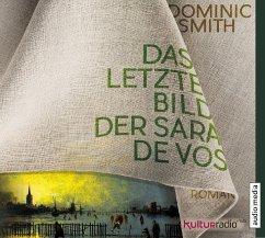 Das letzte Bild der Sara de Vos, 6 Audio-CDs - Smith, Dominic