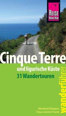 Reise Know-How Wanderführer Cinque Terre und ligurische Küste (31 Wandertouren) - Görgens, Manfred; Frank, Claus-Günter