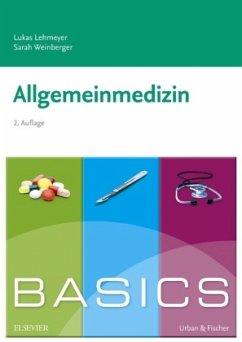 BASICS Allgemeinmedizin - Lehmeyer, Lukas; Weinberger, Sarah
