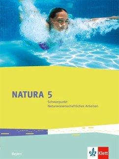 Natura / Schülerbuch 5. Schuljahr. Ausgabe Bayern ab 2017. Schwerpunkt Naturwissenschaftliches Arbeiten