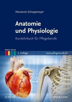 Anatomie und Physiologie - Schoppmeyer, Marianne