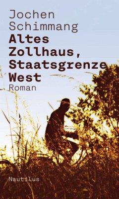 Altes Zollhaus, Staatsgrenze West - Schimmang, Jochen