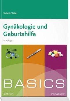 BASICS Gynäkologie und Geburtshilfe - Weber, Stefanie