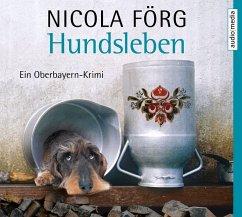 Hundsleben / Kommissar Weinzierl Bd.7 (5 Audio-CDs) - Förg, Nicola