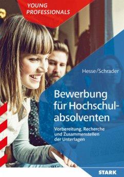 Hesse/Schrader: Bewerbung für Hochschulabsolventen - Hesse, Jürgen; Schrader, Hans-Christian