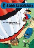 Schokolade und Knallbonbons / Benni Bärenstark Bd.12 (eBook, PDF)