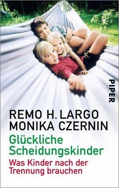 Glückliche Scheidungskinder (eBook, ePUB) - Largo, Remo H.; Czernin, Monika