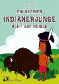 Ein kleiner Indianerjunge geht auf Reisen (eBook, ePUB)