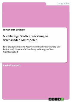 9783668363410 - zur Brügge, Jonah: Nachhaltige Stadtentwicklung in wachsenden Metropolen (eBook, PDF) - Buch