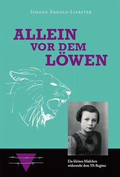 Allein vor dem Löwen (eBook, ePUB) - Arnold-Liebster, Simone