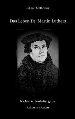 Das Leben Dr. Martin Luthers (eBook, ePUB)