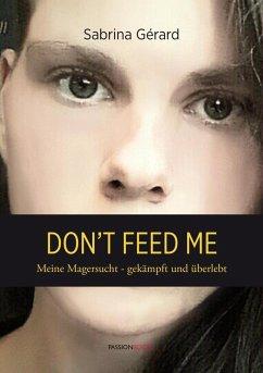 Don't feed me (eBook, ePUB) - Gérard, Sabrina