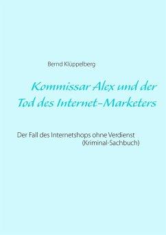 Kommissar Alex und der Tod des Internet-Marketers